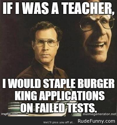If I was a teacher - http://www.rudefunny.com/memes/if-i-was-a-teacher/
