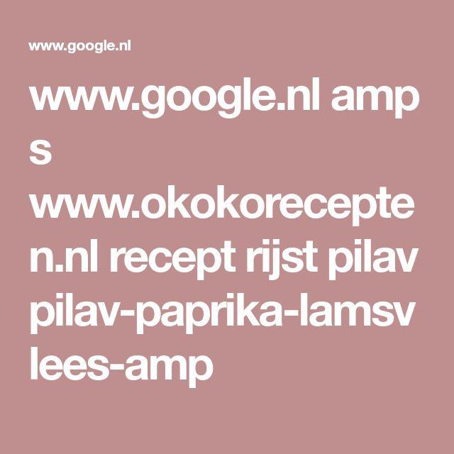 www.google.nl amp s www.okokorecepten.nl recept rijst pilav pilav-paprika-lamsvlees-amp