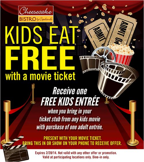 Kids eat free with a movie ticket at Copeland's Cheesecake Bistro with coupon through February 28. See more here: http://www.bestfreestuffguide.com/Free_Copeland%27s_Cheesecake_Bistro_Coupons