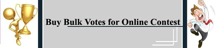 We provide Bulk Website Online Contest votes which requires Signup, Registration, Single Click, Gmail / Twitter Account , IP Vote, Facebook Application Votes, Facebook Contest Apps Votes, USA IP votes or any kind of online Photography, Baby contest voting on Photo, Picture or Video. Buy bulk votes from one of the trusted seller on Internet. Contact Us for best services.