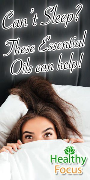 Top 10 Essential Oils for Insomnia - Healthy Focus