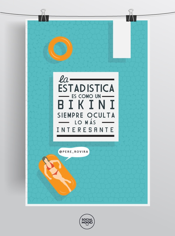 """""""La estadística es como un bikini, siempre oculta lo más interesante"""" @pere_rovira en #gaucbcn13 #analitica #aw #delicatessen"""