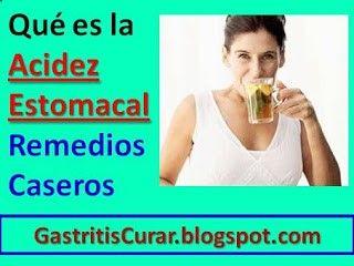 Qué es la Acidez Estomacal: Causas Síntomas Remedios Caseros.Aquí➡ GastritisCurar.bl... - Consejos sobre Cómo Curar la Gastritis Crónica y Nerviosa de forma Natural.