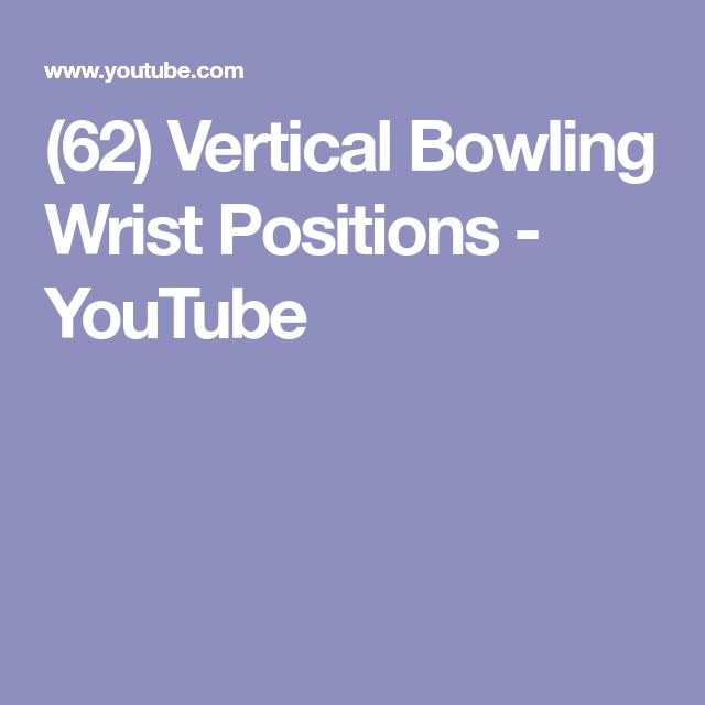 (62) Vertical Bowling Wrist Positions - YouTube
