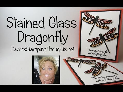 Dragonfly Stained Glass Video | Dawn's Stamping Thoughts | Bloglovin'