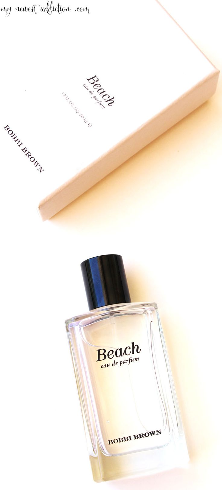 Bobbi Brown Beach Eau de Parfum - My Newest Addiction