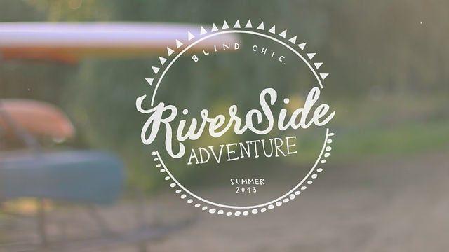 The Riverside Adventure - Summer - 2013 - Blind Chic.
