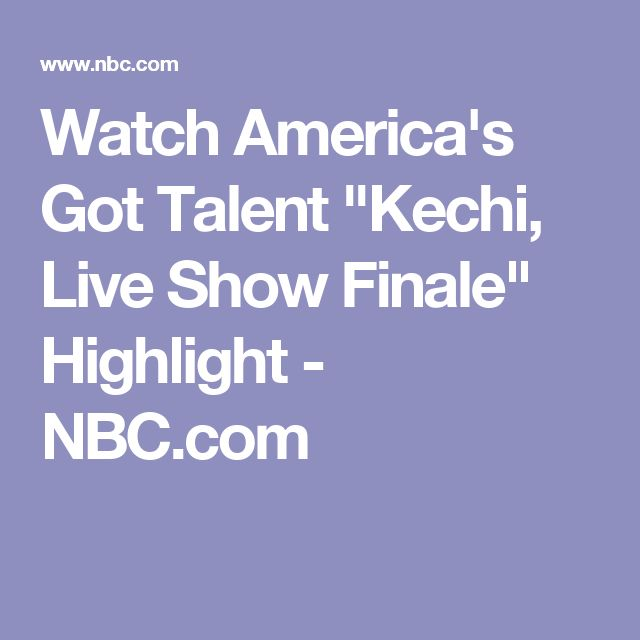 "Watch America's Got Talent ""Kechi, Live Show Finale"" Highlight - NBC.com"