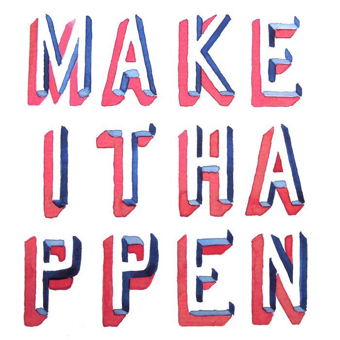 Make it happen - Hello Jon - Illustration & Hand Drawn Type