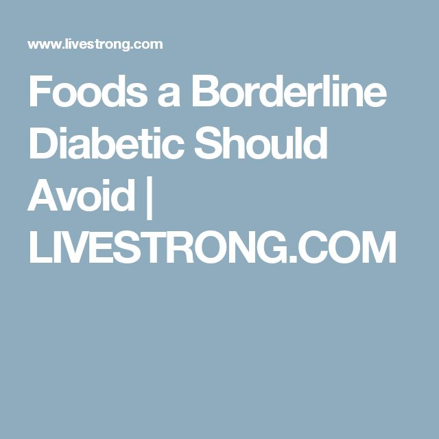 Foods To Avoid If You Are Borderline Diabetic