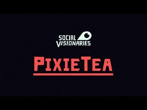 Social Visionaries // PixieTea - YouTube