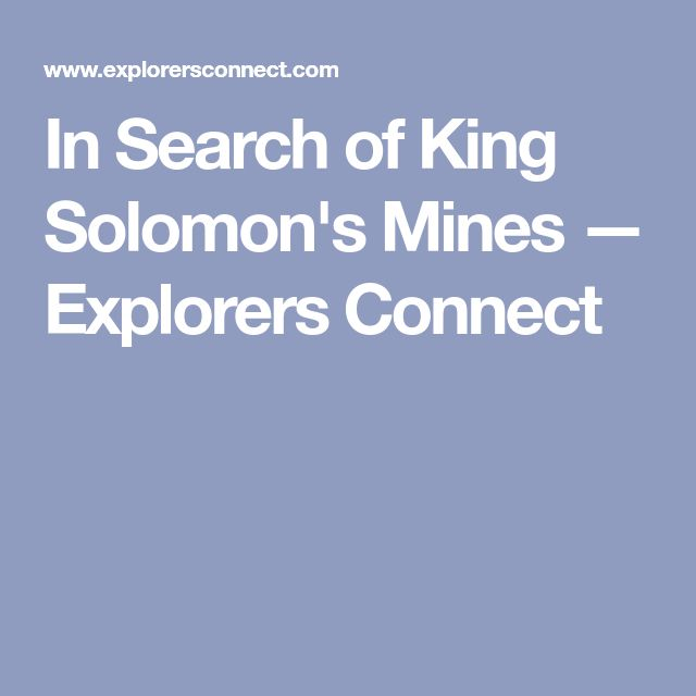 In Search of King Solomon's Mines — Explorers Connect