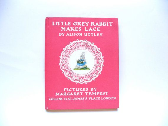 Little Grey Rabbit Makes Lace by Alison Uttley Illustrated by