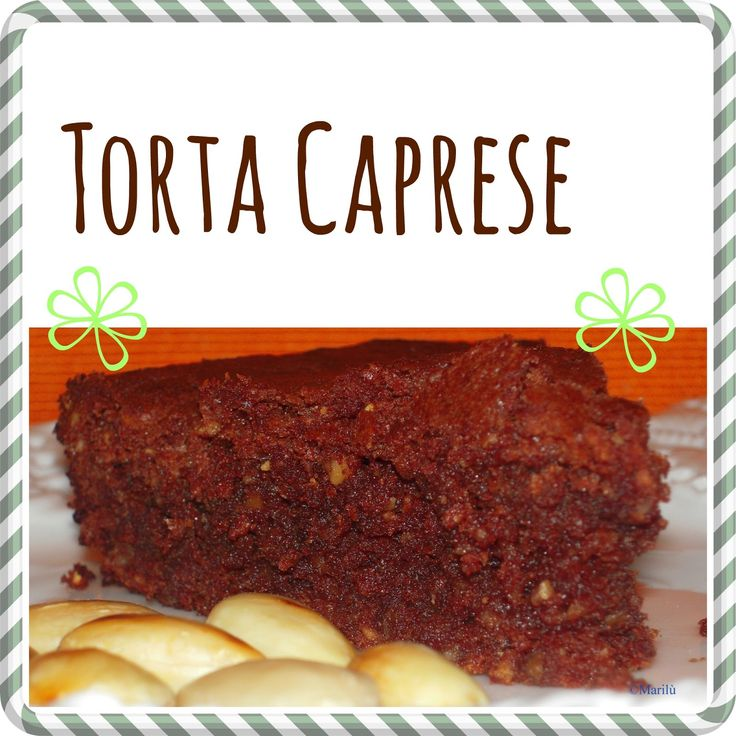 Nonna Peppa Carbone: Torta Caprese golosissima