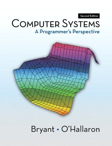 """Computer Systems: A Programmer's Perspective (2nd Edition) by Randal E. Bryant 