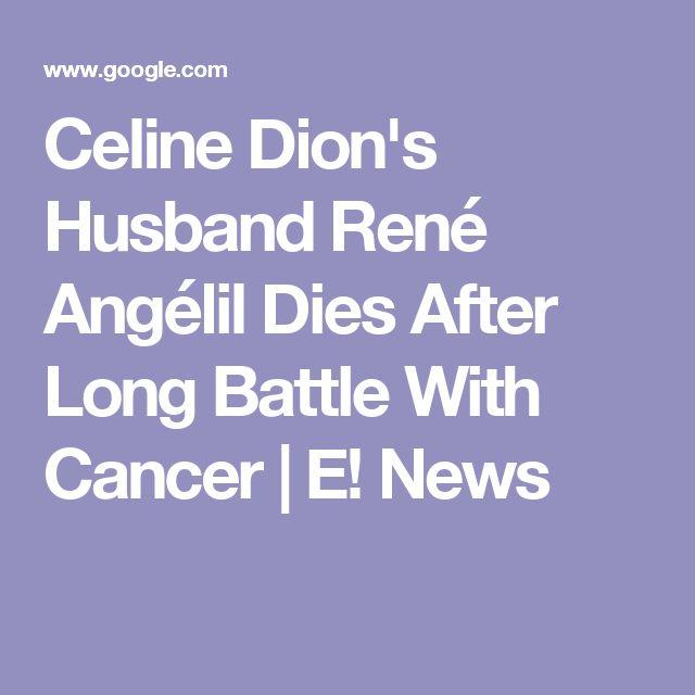 Celine Dion's Husband René Angélil Dies After Long Battle With Cancer | E! News