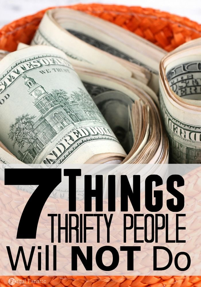 Do you consider yourself thrifty? Check out this list of 7 things a thrifty person will NOT do.