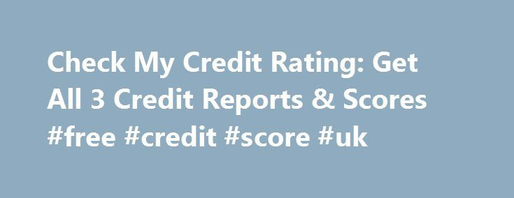 Check My Credit Rating: Get All 3 Credit Reports & Scores #free #credit #score #uk http://south-africa.remmont.com/check-my-credit-rating-get-all-3-credit-reports-scores-free-credit-score-uk/  #check my credit rating free # check my credit rating Check my credit rating Besides the advantages mentioned, the debtor is provided for financial literacy as how to manage his finances without going into debt that you will not get by selecting another rescue mode. check my credit rating Therefore…