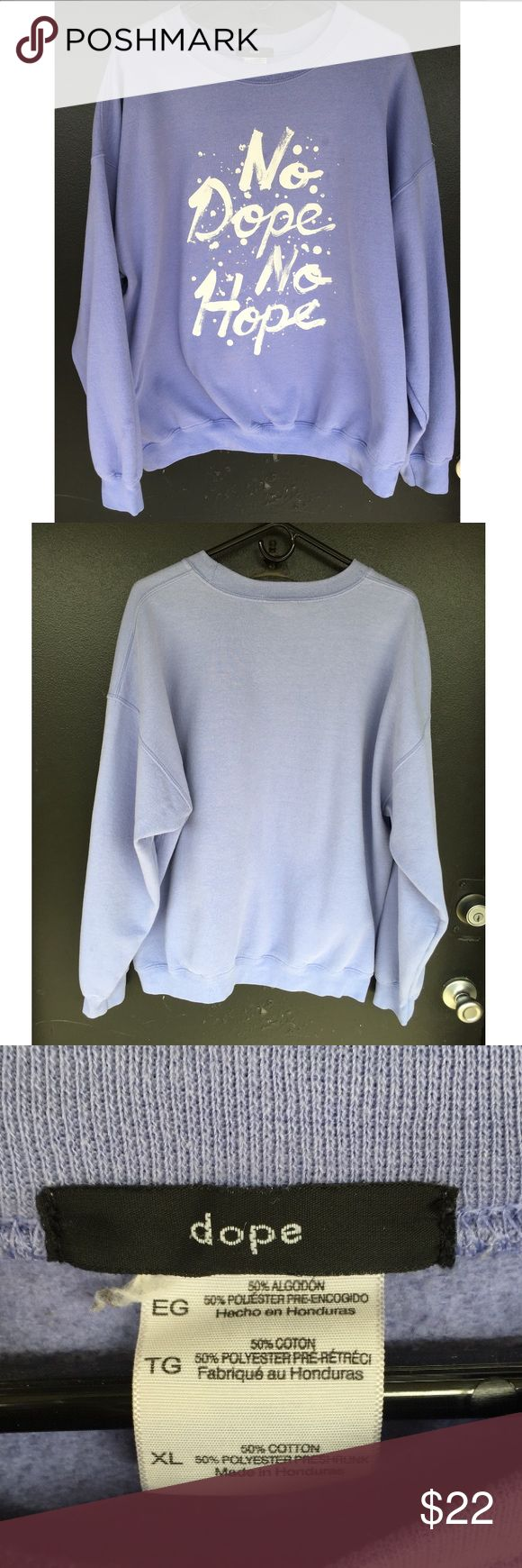 DOPE CREW. No dope. No hope. Purple sweatshirt. Great condition. Preowned and loved. ALL OFFERS CONSIDERED. dope Sweaters Crewneck