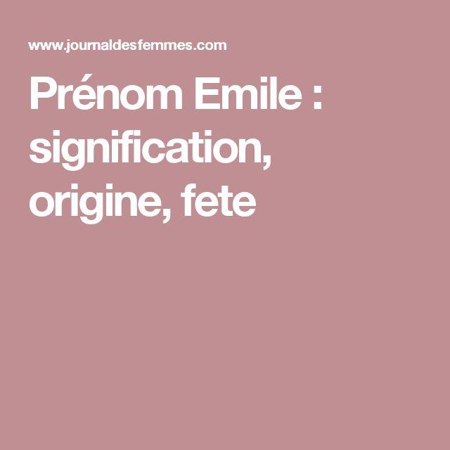 Prénom Emile : signification, origine, fete