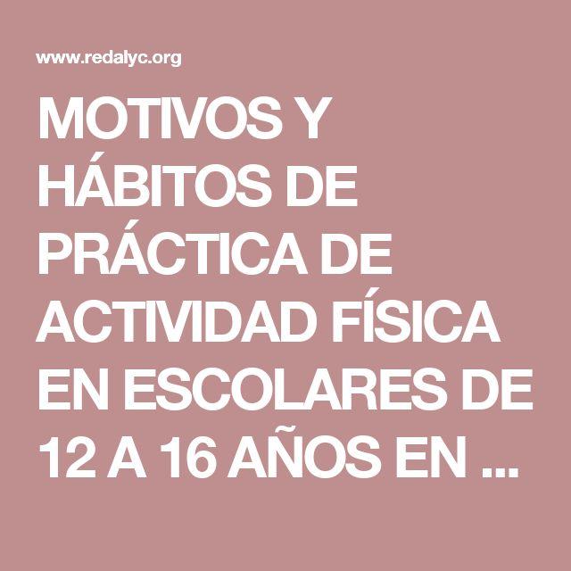 MOTIVOS Y HÁBITOS DE PRÁCTICA DE ACTIVIDAD FÍSICA EN ESCOLARES DE 12 A 16 AÑOS EN UNA POBLACIÓN RURAL DE SEVILLA