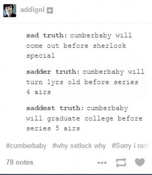 True. That. <<< Sadderer truth: Cumberbaby will win an Oscar before we find out who is gonna tell Mummy Holmes that it was Mary who shot her baby.