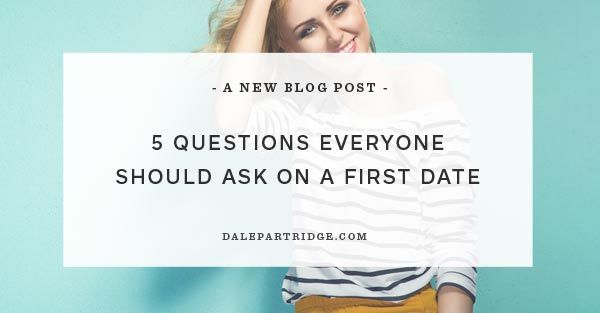 relationship advice first date questions