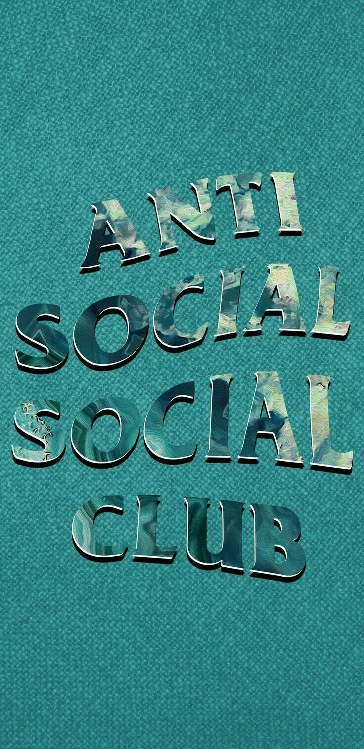 The Best Social Club Around The Anti Social Social Club Hype Wallpaper Words Wallpaper All The Bright Places Quotes