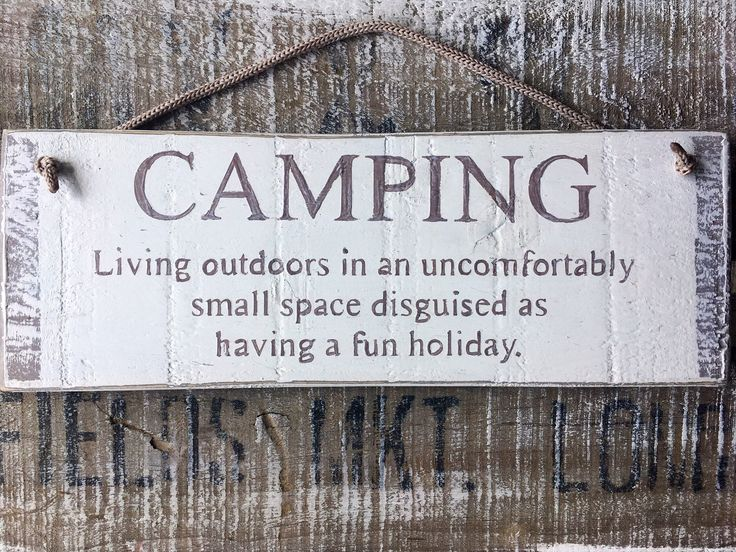 A personal favourite from my Etsy shop https://www.etsy.com/uk/listing/529253297/camping-sign-camping-funny-sign-camping