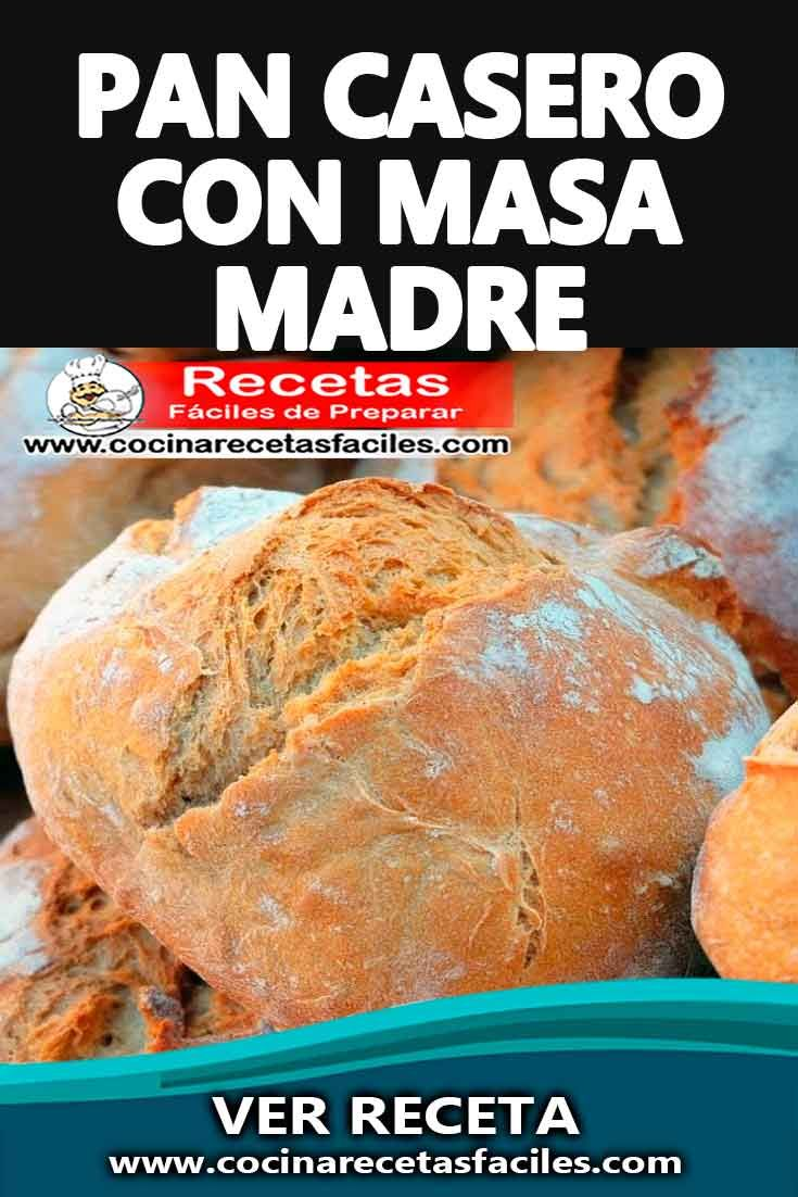 Pan Casero Con Masa Madre Pan Casero Masa Madre Recetas De Comida Fáciles
