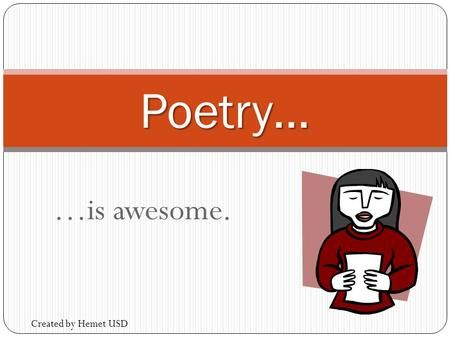 is awesome. Poetry Created by Hemet USD. Cornell Notes Poetic Devices Topic: Poetic Devices EQ: EQ: Can you list the poetic devices used by…