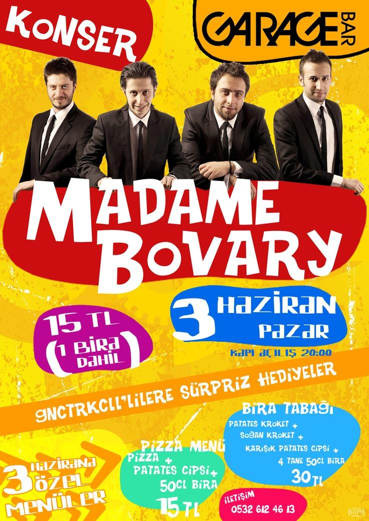 3 Haziran 2012 Pazar günü GARAGE BAR'da Madame Bovary Konseri! Giriş: 15 TL (1 bira dahil) konser boyunca bira 5 TL ayrıca Gençturkcell'lilere sürpriz hediyeler.. Kaçırmayın ;)