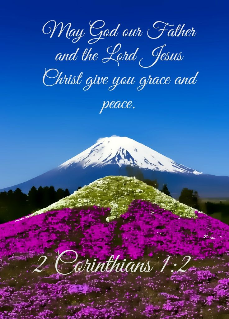 <3 <3 2 Corinthians 1:2 New Living Translation (NLT) 2 May God our Father…