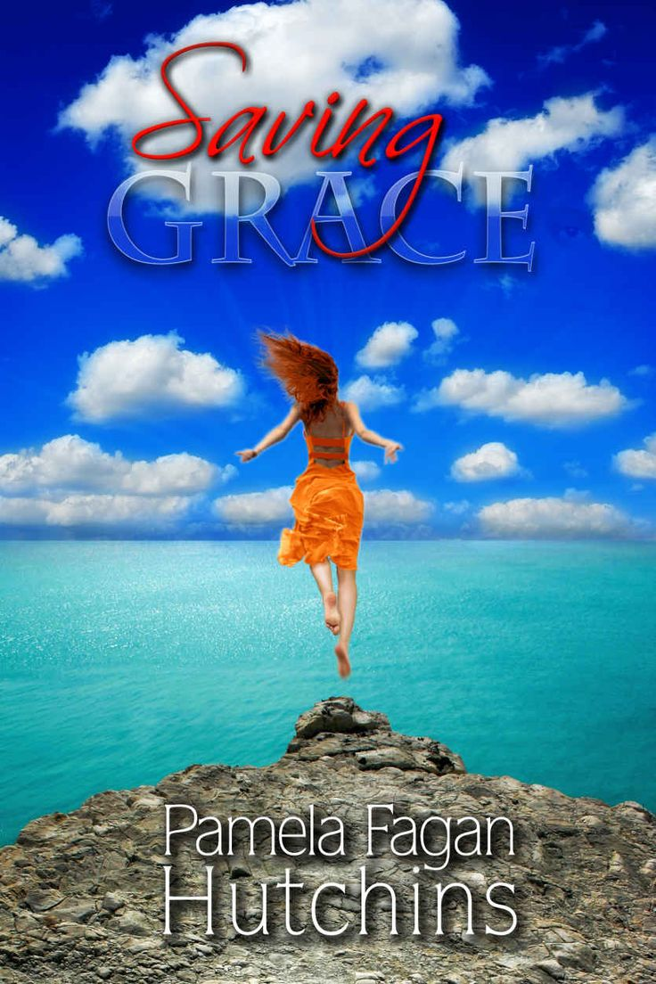Saving Grace (katie & Annalise Book 1)  Kindle Edition By Pamela Fagan  Hutchins