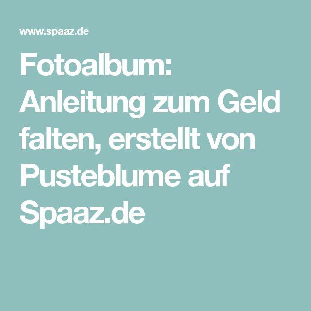 Fotoalbum: Anleitung zum Geld falten, erstellt von Pusteblume auf Spaaz.de