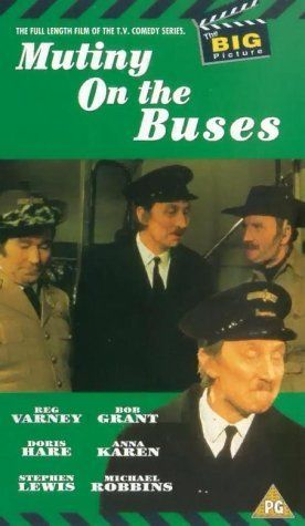 Mutiny on the Buses (1972). Directed by Harry Booth. With Reg Varney, Doris Hare, Michael Robbins, Anna Karen.
