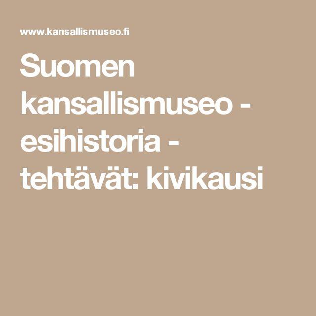 Suomen kansallismuseo - esihistoria - tehtävät: kivikausi