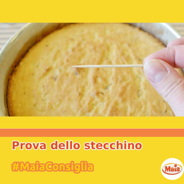 #MaiaConsiglia Per verificare lo stato di cottura del dolce, fai la prova dello stecchino. Buca il centro della torta, se lo stecchino è asciutto e pulito il dolce è pronto!
