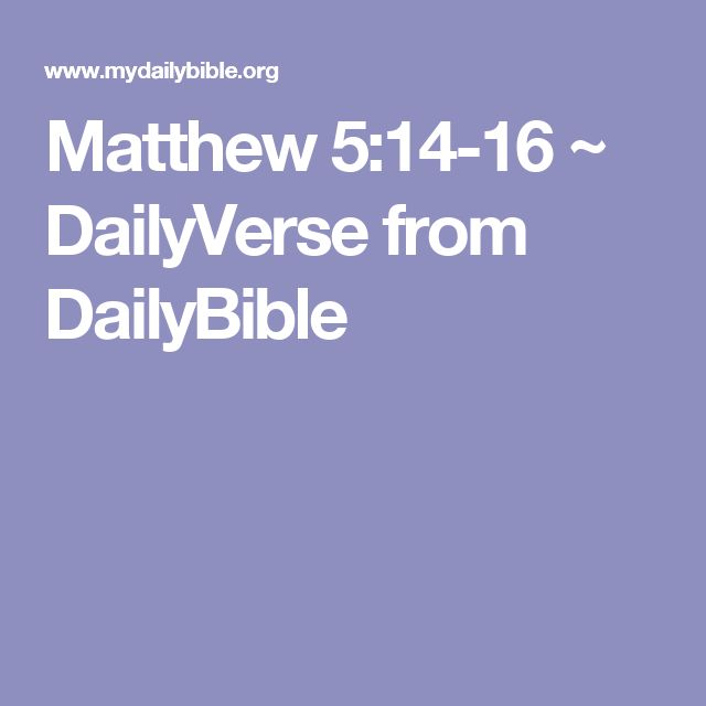 Matthew 5:14-16 ~ DailyVerse from DailyBible