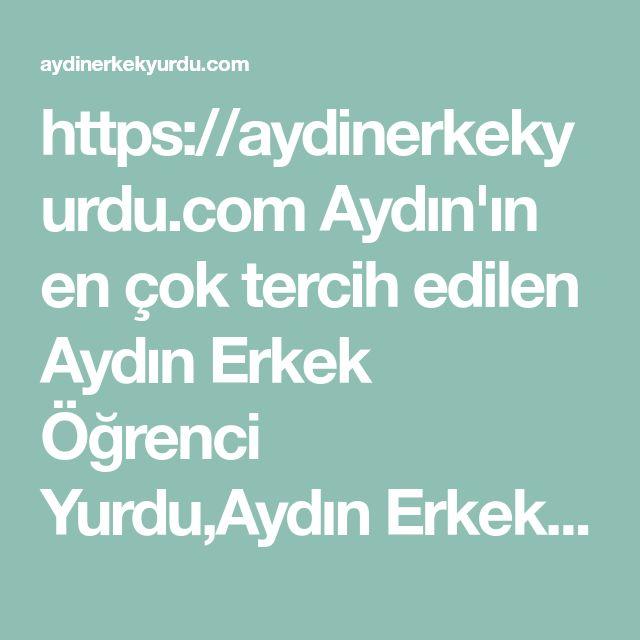 https://aydinerkekyurdu.com  Aydin'in en �ok tercih edilen Aydin Erkek �grenci Yurdu,Aydin Erkek �grenci Yurtlari Adnan Menderes �niversitesi'ne y�r�me mesafesinde  #aydin #erkek #�grenci #yurtlari #yurdu
