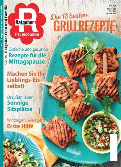 Grillrezepte. Gefunden in: Ratgeber Frau und Familie - epaper, Nr. 6/2016