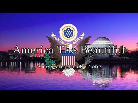 American Patriotic Song: America the Beautiful - YouTube