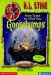 More Tales To Give You Goosebumps: Ten Spooky Stories