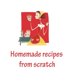 Homemade Recipes from Scratch | Quick and Easy Healthy Recipes
