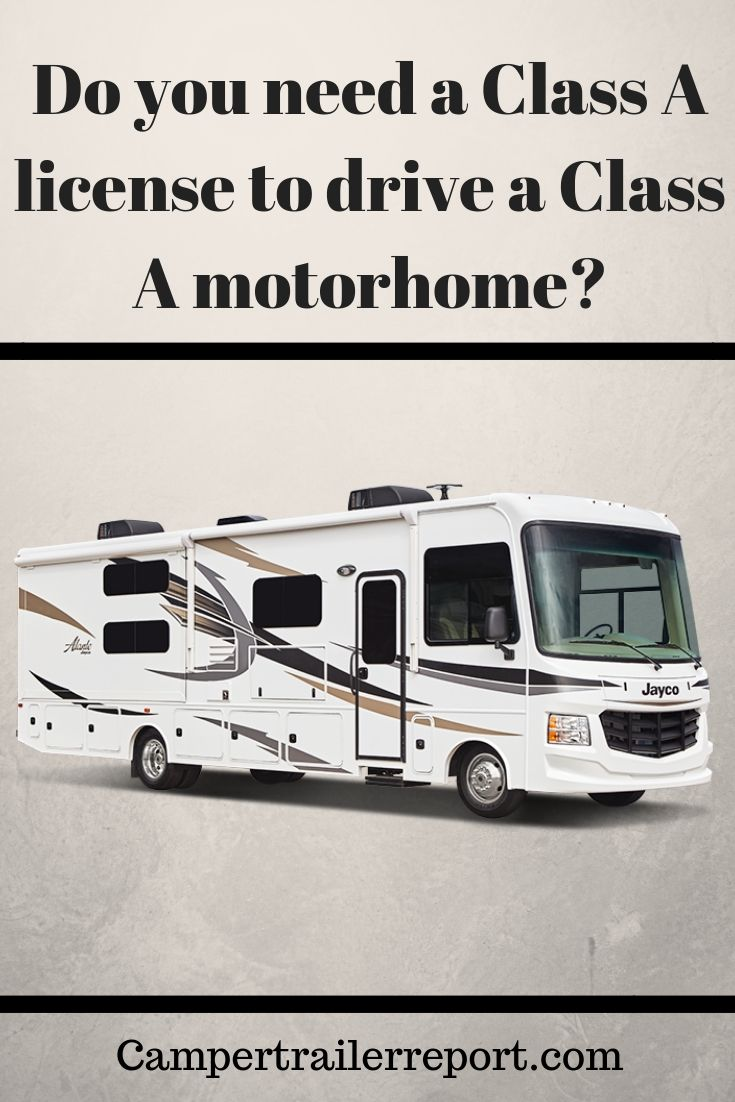 Do You Need A Class A License To Drive A Class A Motorhome