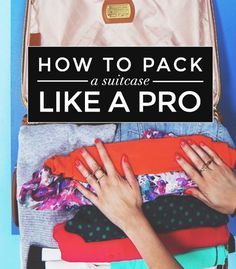 27 amazing tips on how to pack like a pro! Most are common, but there are a few good ones I didn't know about!