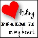Bible Memory #HideHisWord Challenge Psalm 71 - Begins January 13, 2013! Register on this post!