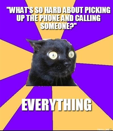 """What's so hard about picking up the phone and calling somebody?"" Everything…"