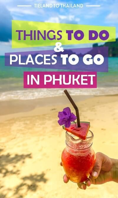 A roundup of twelve things to do and places to go in Phuket | Tieland to Thailand