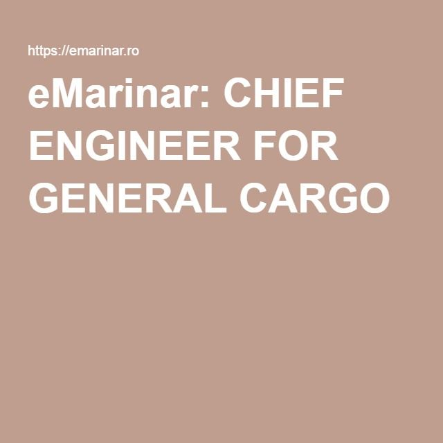 eMarinar: CHIEF ENGINEER FOR GENERAL CARGO